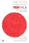 Thank You for Coming to My TED Talk: คู่มือการพูดในที่สาธารณะสำหรับคนรุ่นใหม่ / Chris Anderson และ Lorin Oberweger / พิริยะ กุลกาญจนาชีวิน / Bookscape