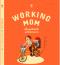 Working Mom เลี้ยงลูกไม่หวั่น แม้วันงานมาก / Hataraku Okasan no Kodomo wo Nobasu Sodatekata / Masanobu Takahama / จุฬาลักษณ์ กรณ์สกุล แปล / SandClock Books
