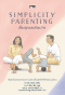 เลี้ยงลูกแบบเรียบง่าย Simplicity Parenting / Kim John Payne, Lisa M. Ross / ผู้แปล : นุชนาฎ เนตรประเสริฐศรี /  Book Dance