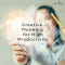 Creative Thinking for High Productivity